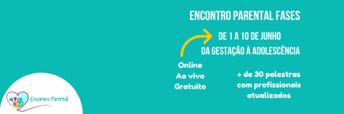 Participe do Encontro Parental Fases - Online, ao vivo e gratuito!