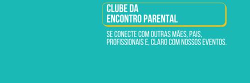 Clube da Encontro Parental