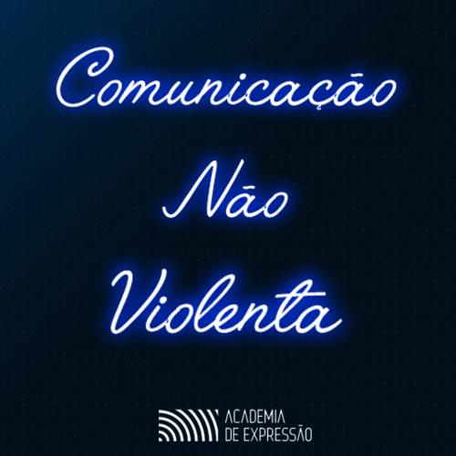 Conheça a Academia da Expressão - Use a comunicação não violenta!